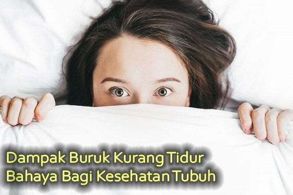 Dampak Buruk Kurang Tidur Bagi Kesehatan Tubuh